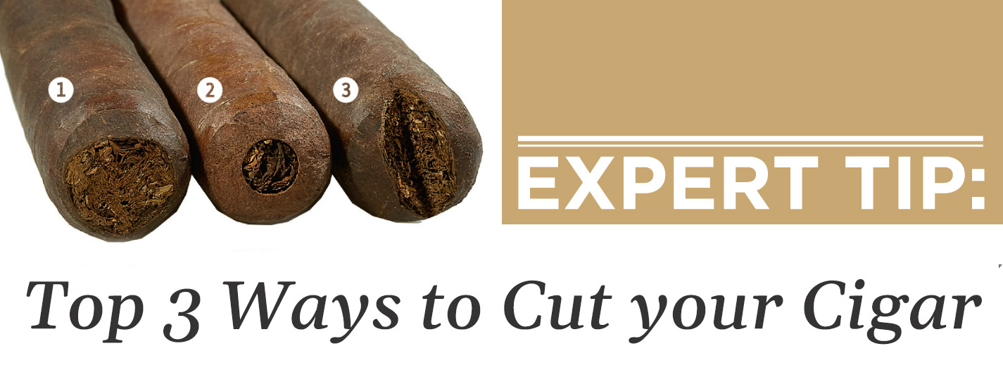 Expert Tip: Top 3 Ways to Cut your Cigar