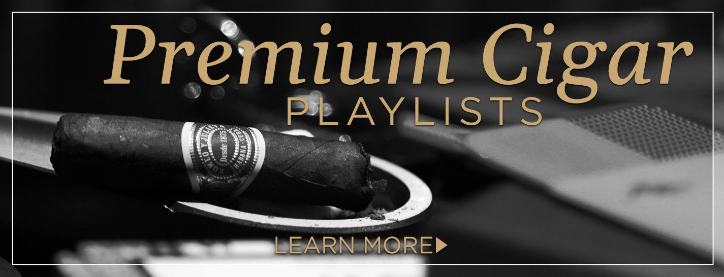 Premium Cigar Playlists