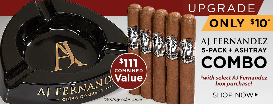 AJ Fernandez 5-Pack + Ashtray Combo only $10 more w/ your select AJ Fernandez box purchase!