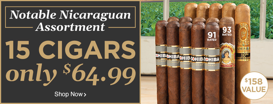 Notable Nicaraguan Assortment - 15 Cigars only $64.99 - Shop Now!