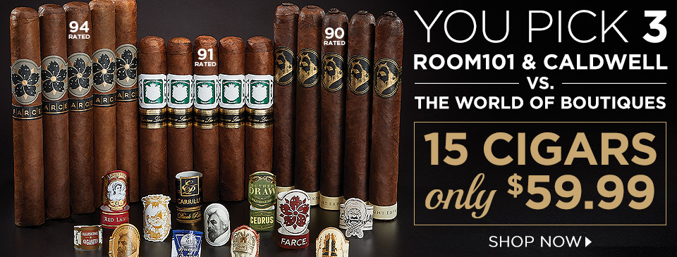 You Pick 3: Room101 + Caldwell vs. The World of Boutiques - 15 Cigars only $59.99!