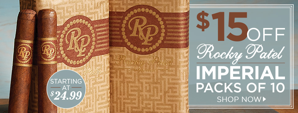 $15 OFF Rocky Patel Imperial Packs of 10!
