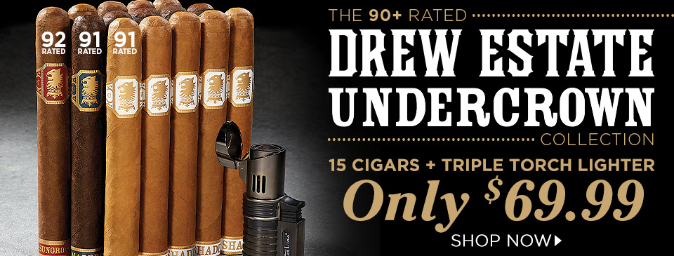 The 90+ Rated Drew Estate Undercrown Collection - 15 Cigars + Triple Torch only $69.99!