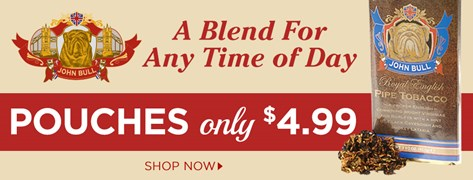 John Bull Pipe Tobacco - Pouches only $4.99!