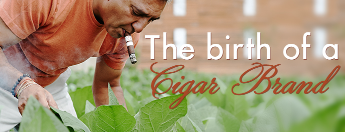 The Birth Of A Cigar Brand