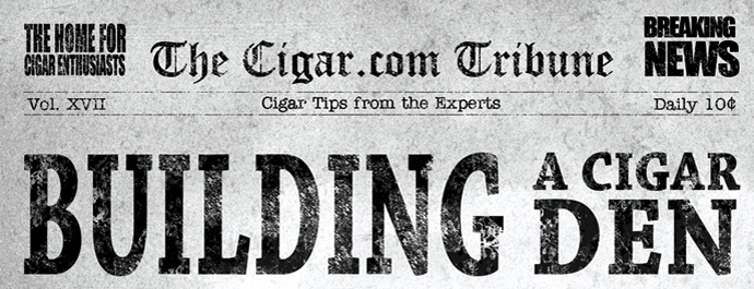 Building A Cigar Den