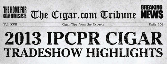 2013 IPCPR Cigar Tradeshow Highlights