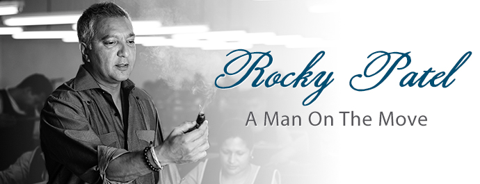 Rocky Patel: A Man On The Move