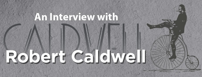 An Interview with Robert Caldwell