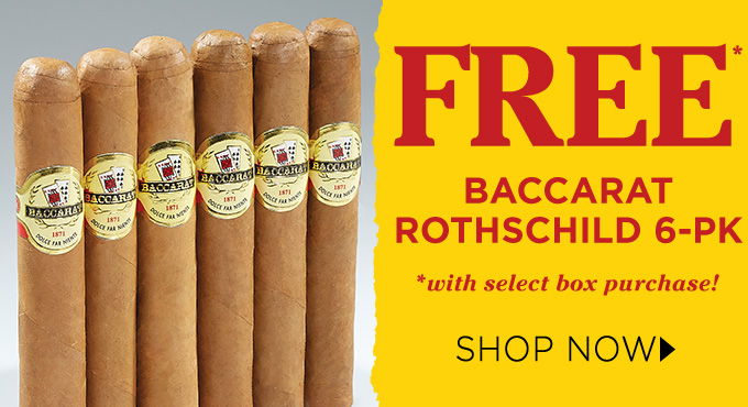 Enjoy six Baccarat Rothschild Cigars FREE With Select Box Purchases!