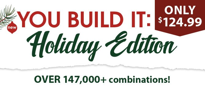 You Build It: Holiday Edition