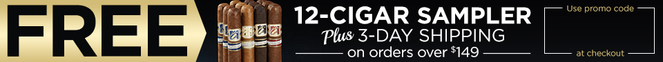 FREE 12-Cigar Sampler w/ orders over $149!