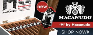 Check out the flavorful, NEW 'M' by Macanudo blend today!