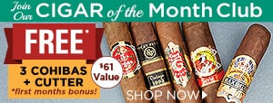 Join our Cigar of the Month Club today and start saving!