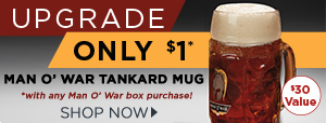 Man O' War Tankard Mug only $1 w/ Man O' War box purchase!