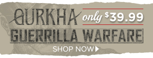 Gurkha Guerrilla Warfare: Prices Starting at Only $39.99!